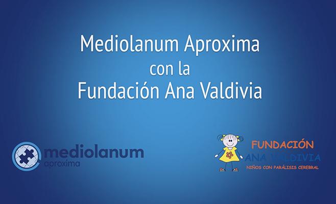 fundacion ana valdivia y mediolanum aproxima
